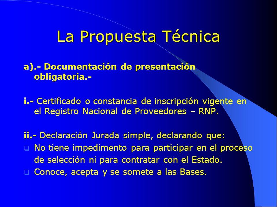 La Propuesta Técnica a).- Documentación de presentación obligatoria.-