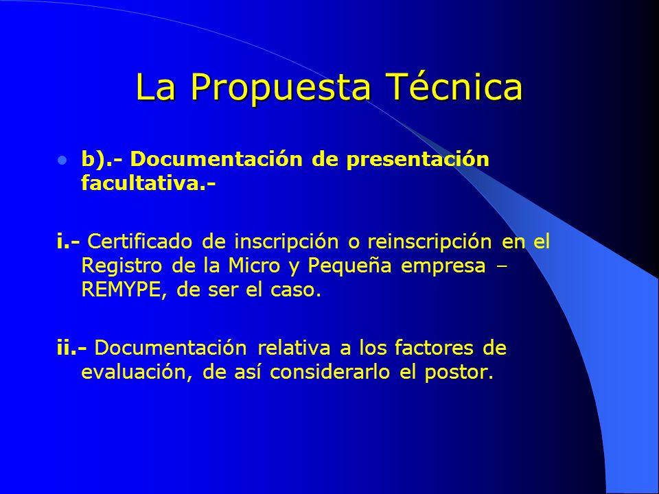 La Propuesta Técnica b).- Documentación de presentación facultativa.-