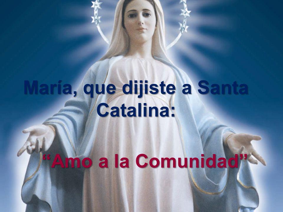 María, que dijiste a Santa Catalina: