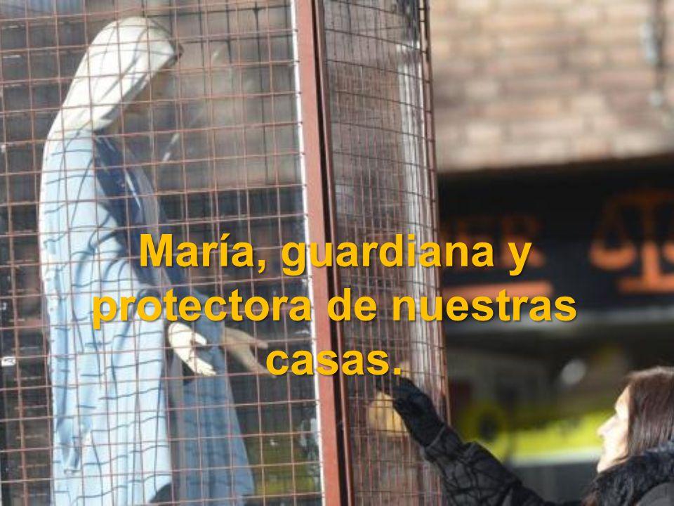 María, guardiana y protectora de nuestras casas.