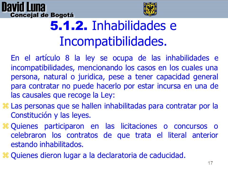 5.1.2. Inhabilidades e Incompatibilidades.