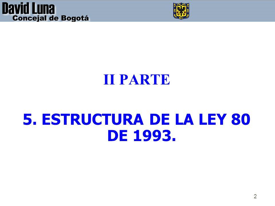 II PARTE 5. ESTRUCTURA DE LA LEY 80 DE 1993.