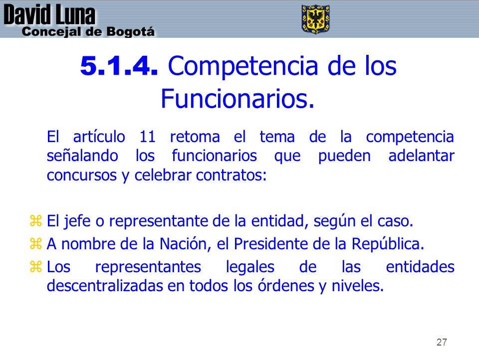 5.1.4. Competencia de los Funcionarios.