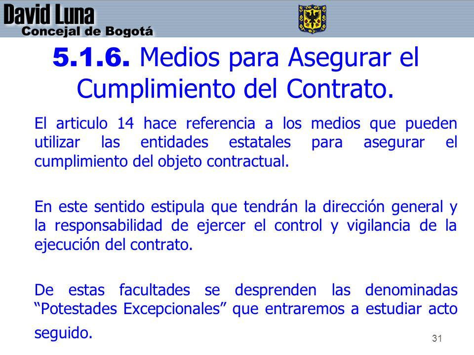 5.1.6. Medios para Asegurar el Cumplimiento del Contrato.
