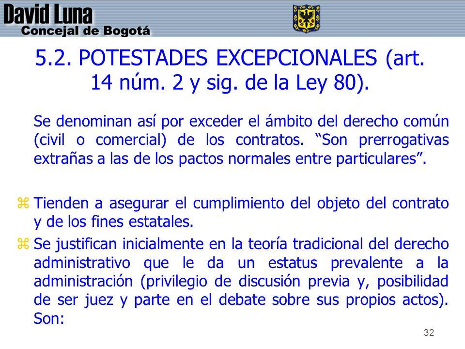 5.2. POTESTADES EXCEPCIONALES (art. 14 núm. 2 y sig. de la Ley 80).