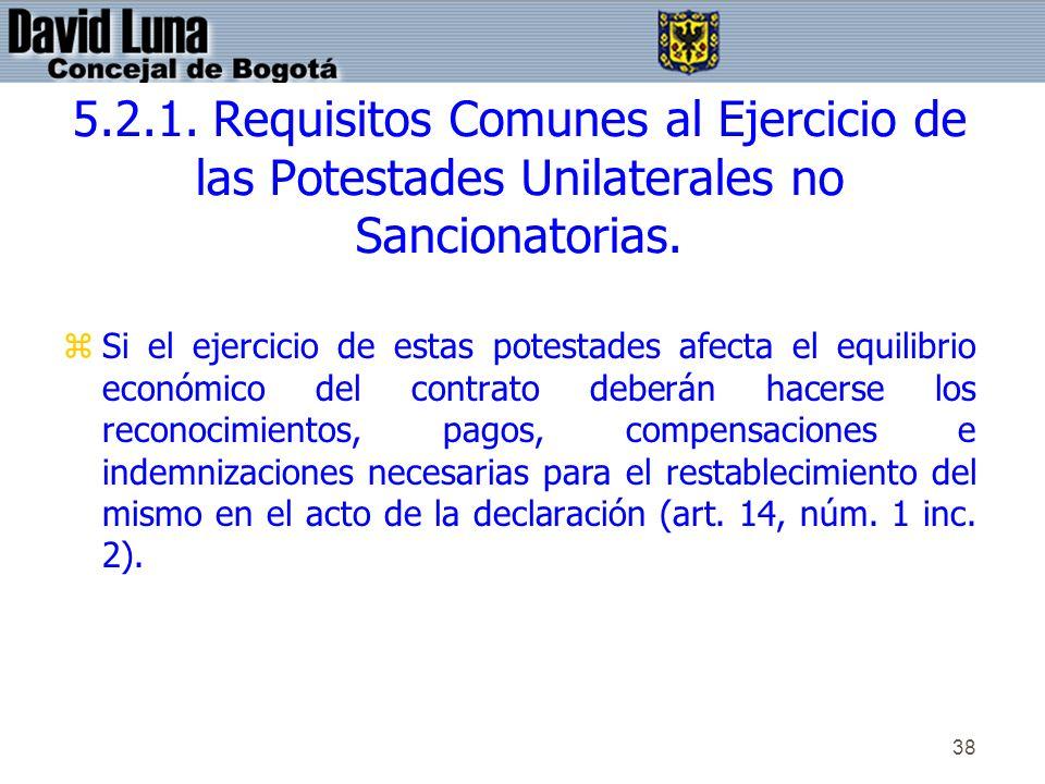 5.2.1. Requisitos Comunes al Ejercicio de las Potestades Unilaterales no Sancionatorias.
