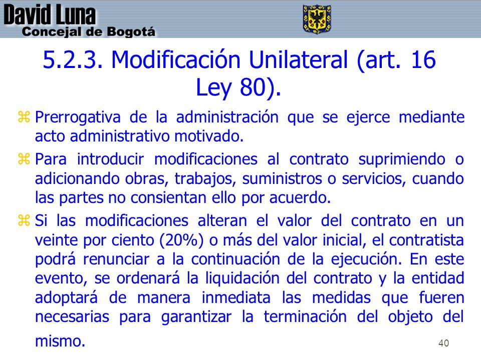 5.2.3. Modificación Unilateral (art. 16 Ley 80).