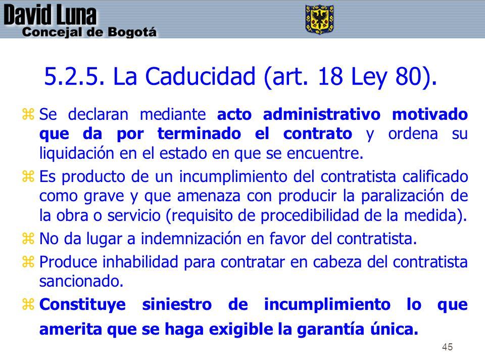 5.2.5. La Caducidad (art. 18 Ley 80).