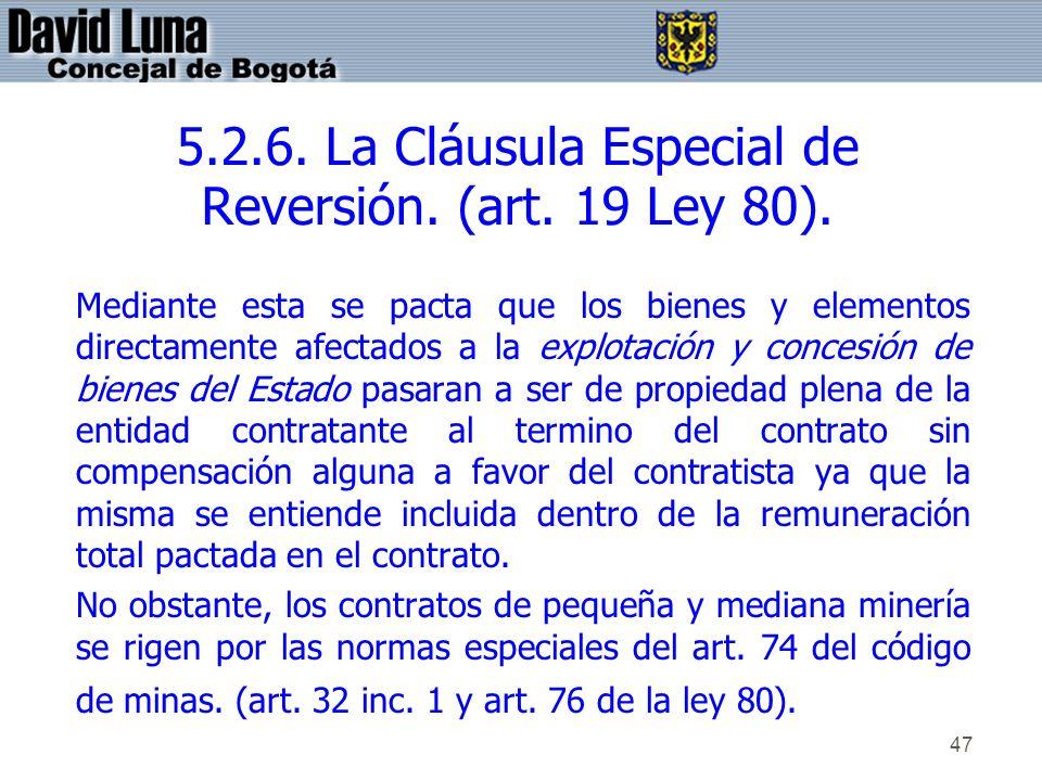 5.2.6. La Cláusula Especial de Reversión. (art. 19 Ley 80).