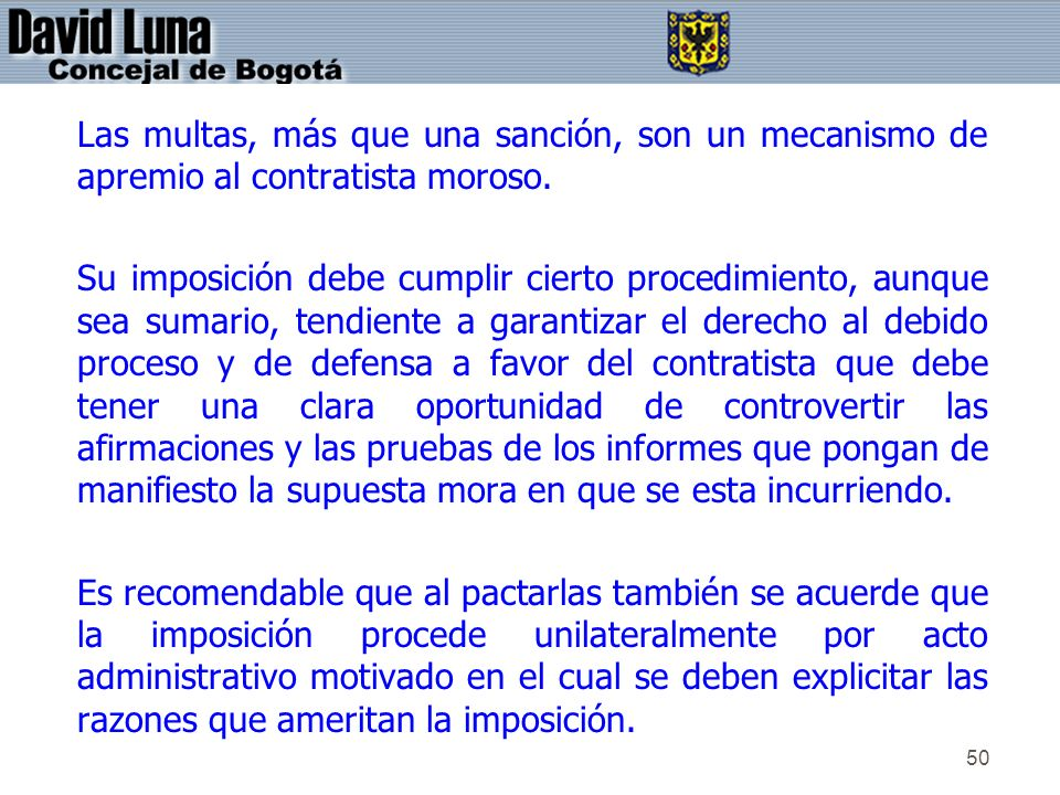 Las multas, más que una sanción, son un mecanismo de apremio al contratista moroso.