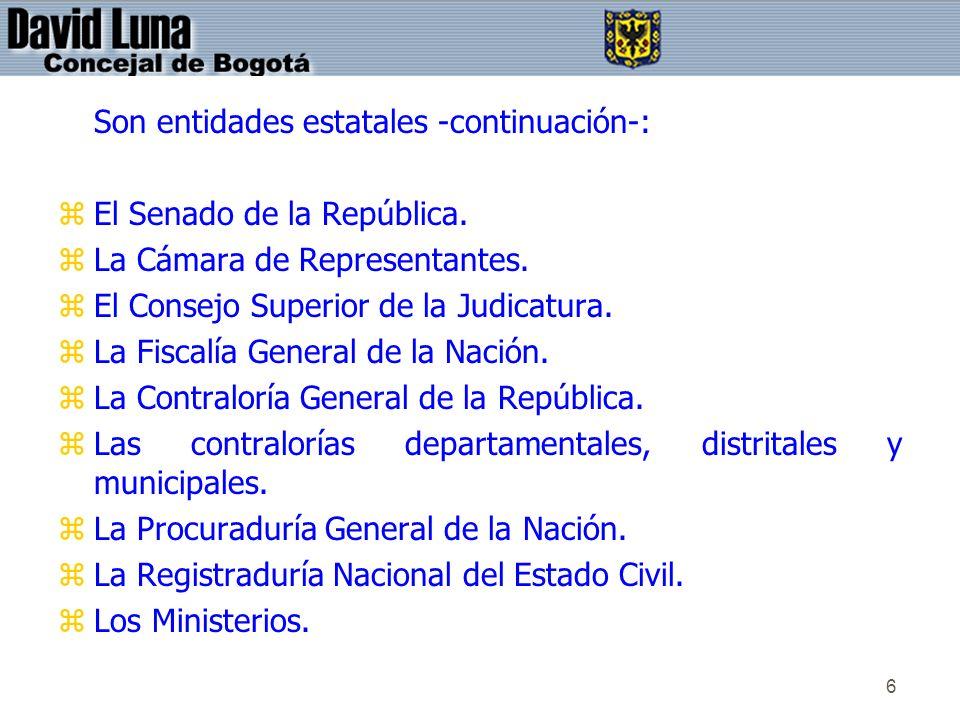 Son entidades estatales -continuación-: