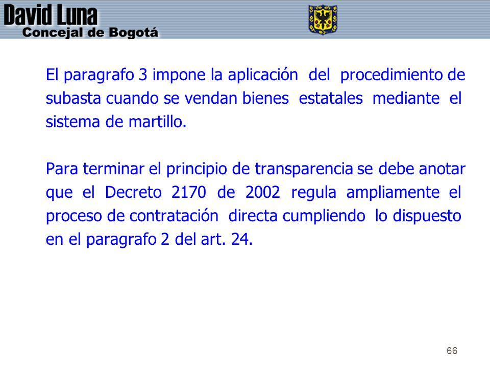 El paragrafo 3 impone la aplicación del procedimiento de