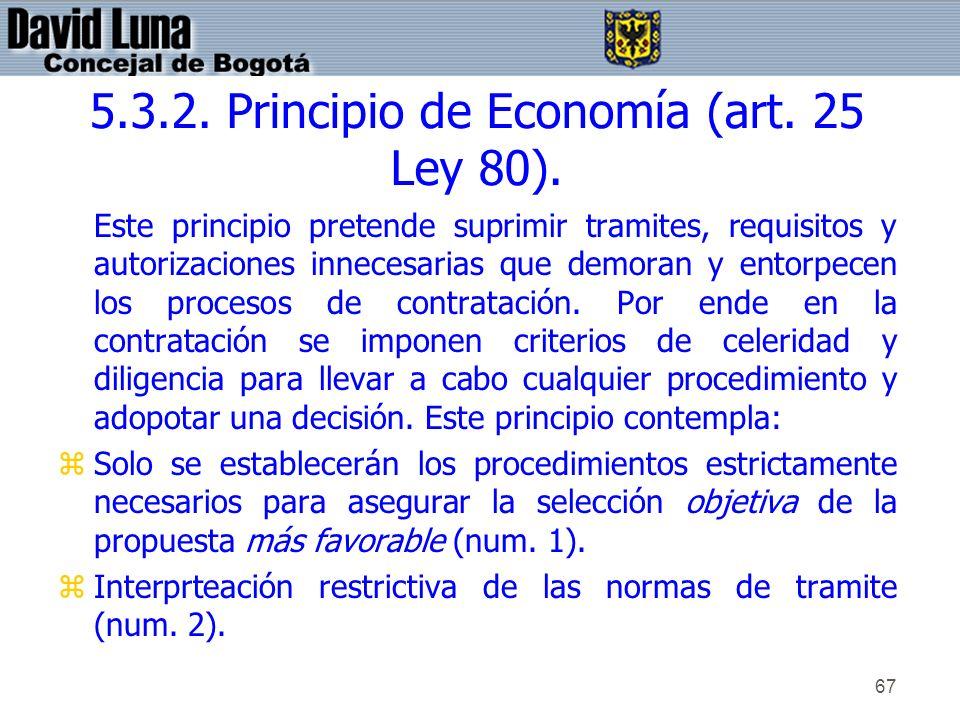 5.3.2. Principio de Economía (art. 25 Ley 80).