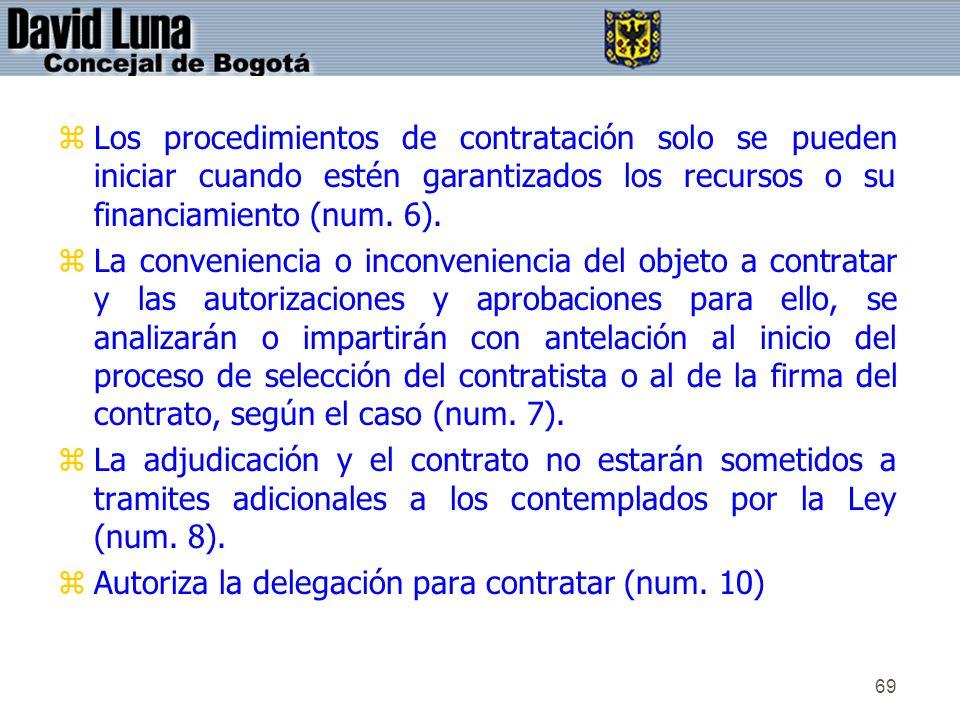 Los procedimientos de contratación solo se pueden iniciar cuando estén garantizados los recursos o su financiamiento (num. 6).
