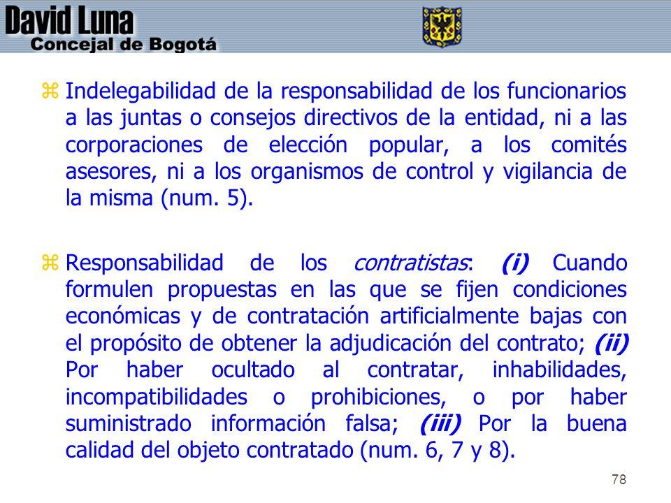 Indelegabilidad de la responsabilidad de los funcionarios a las juntas o consejos directivos de la entidad, ni a las corporaciones de elección popular, a los comités asesores, ni a los organismos de control y vigilancia de la misma (num. 5).