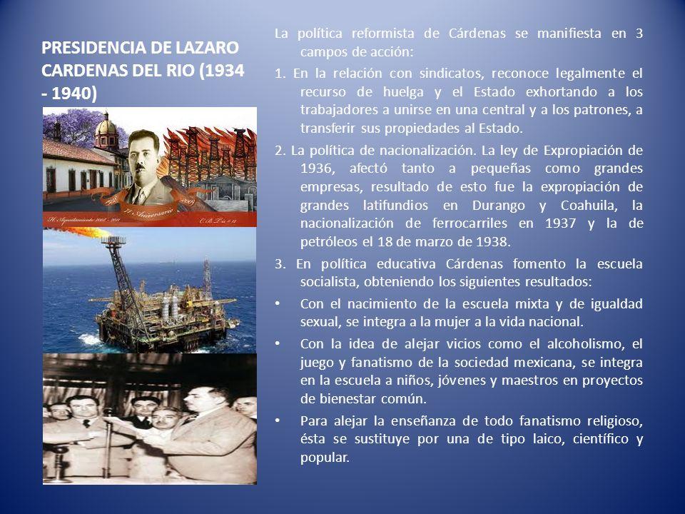 PRESIDENCIA DE LAZARO CARDENAS DEL RIO (1934 - 1940)