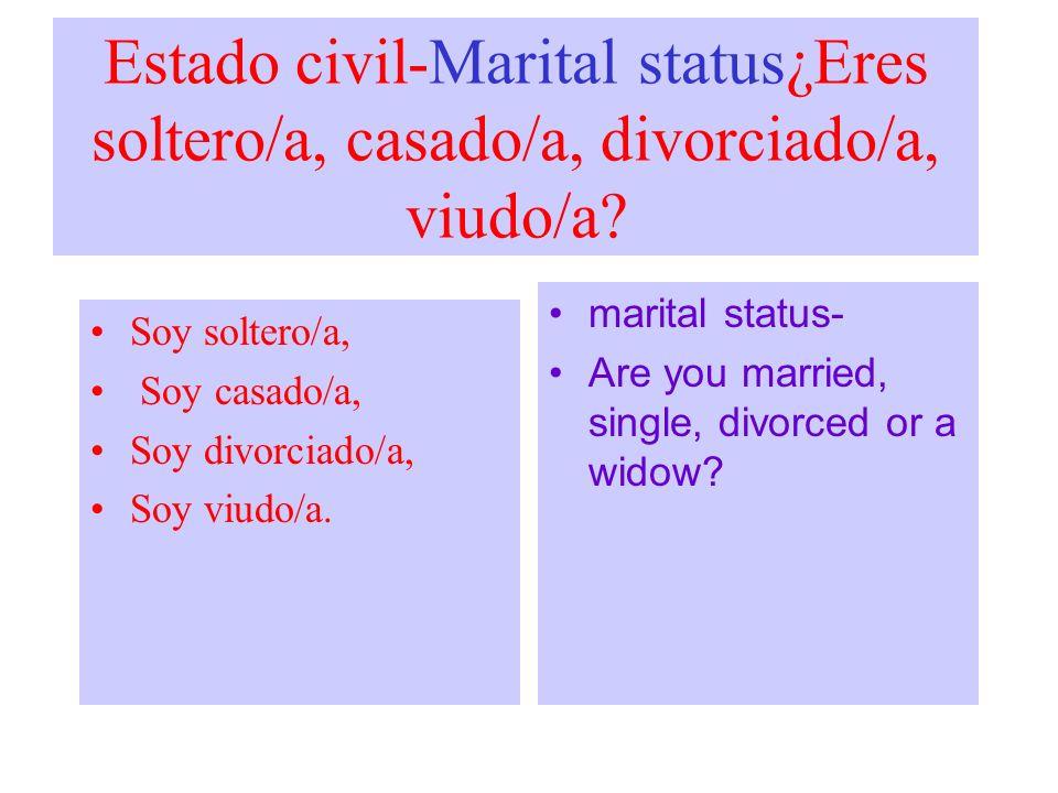 Estado civil-Marital status¿Eres soltero/a, casado/a, divorciado/a, viudo/a