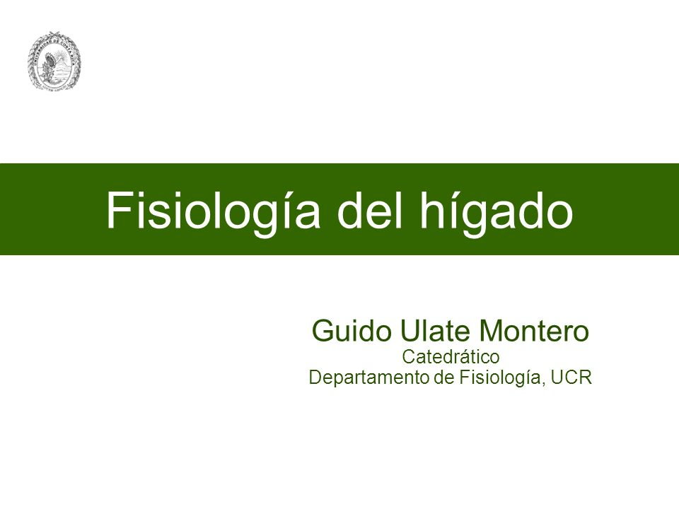 Guido Ulate Montero Catedrático Departamento de Fisiología, UCR