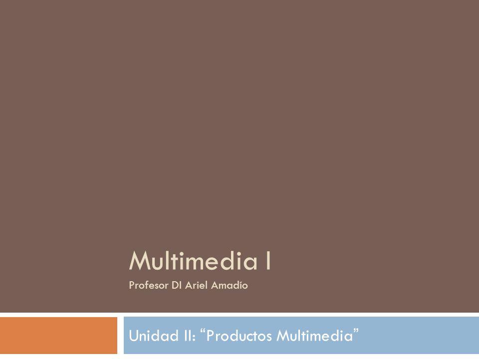 Multimedia I Profesor DI Ariel Amadío