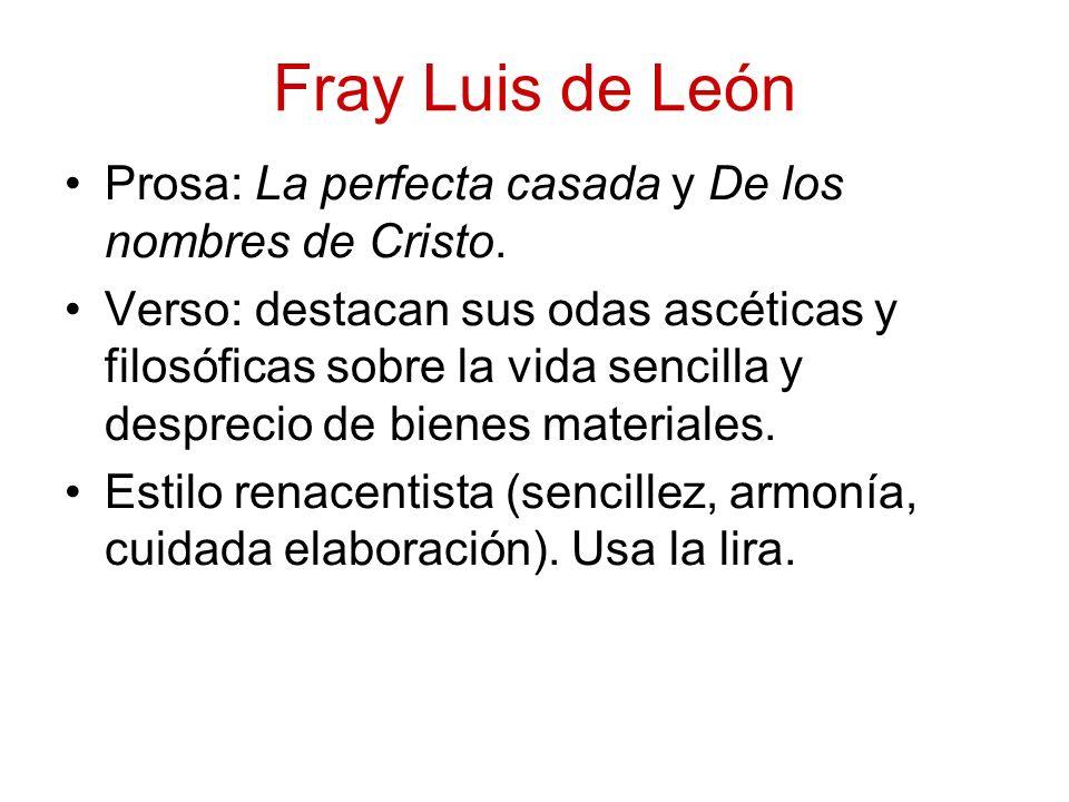 Fray Luis de LeónProsa: La perfecta casada y De los nombres de Cristo.