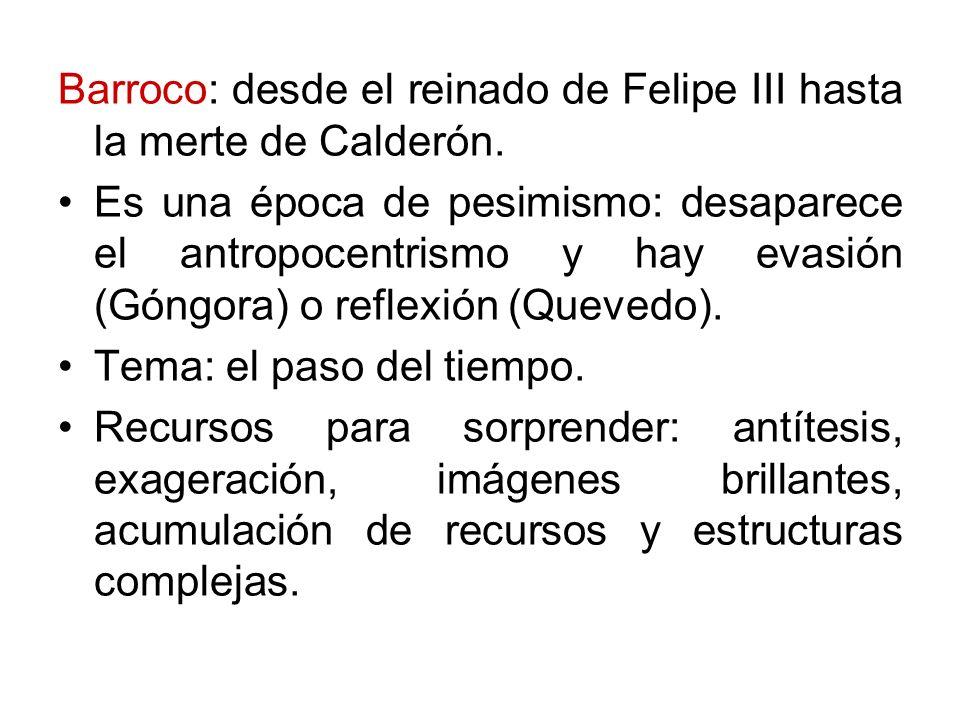 Barroco: desde el reinado de Felipe III hasta la merte de Calderón.