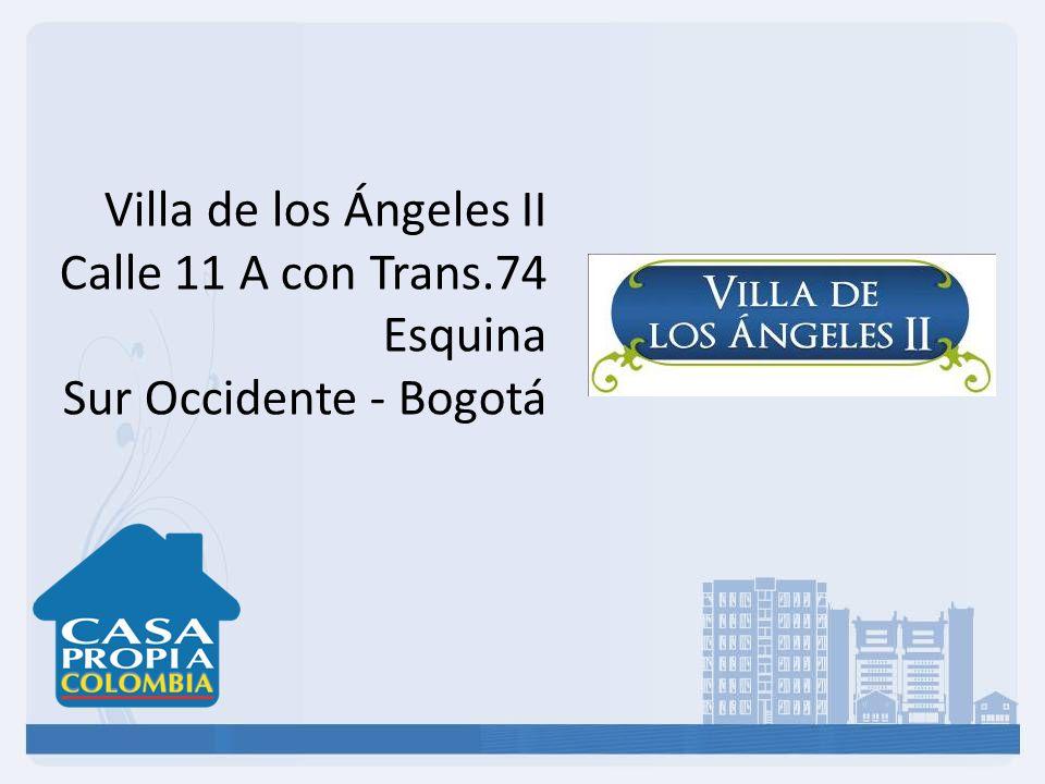 Villa de los Ángeles II Calle 11 A con Trans.74 Esquina Sur Occidente - Bogotá