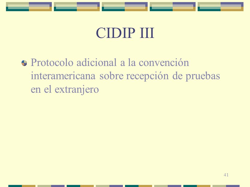 CIDIP III Protocolo adicional a la convención interamericana sobre recepción de pruebas en el extranjero.