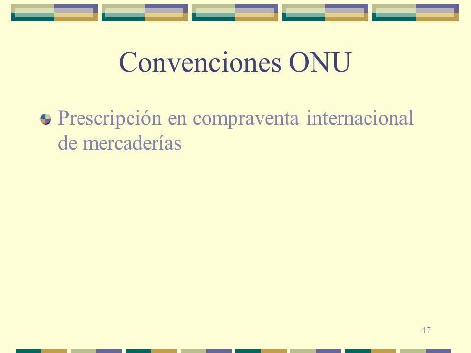 Convenciones ONU Prescripción en compraventa internacional de mercaderías
