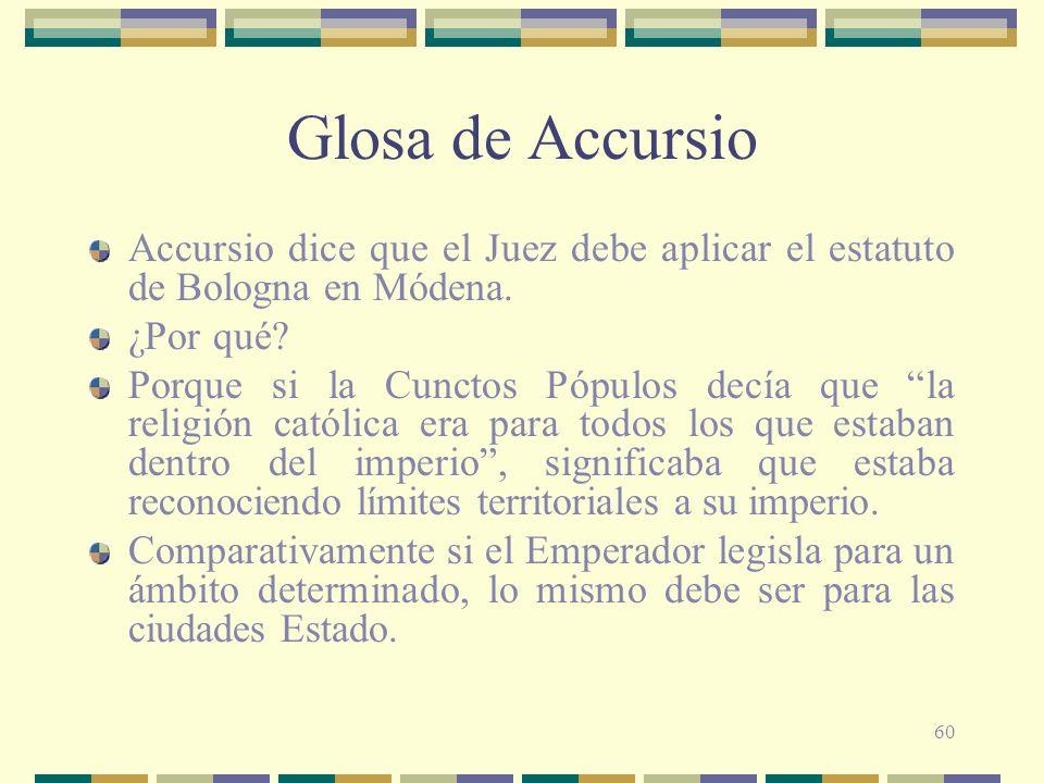 Glosa de Accursio Accursio dice que el Juez debe aplicar el estatuto de Bologna en Módena. ¿Por qué