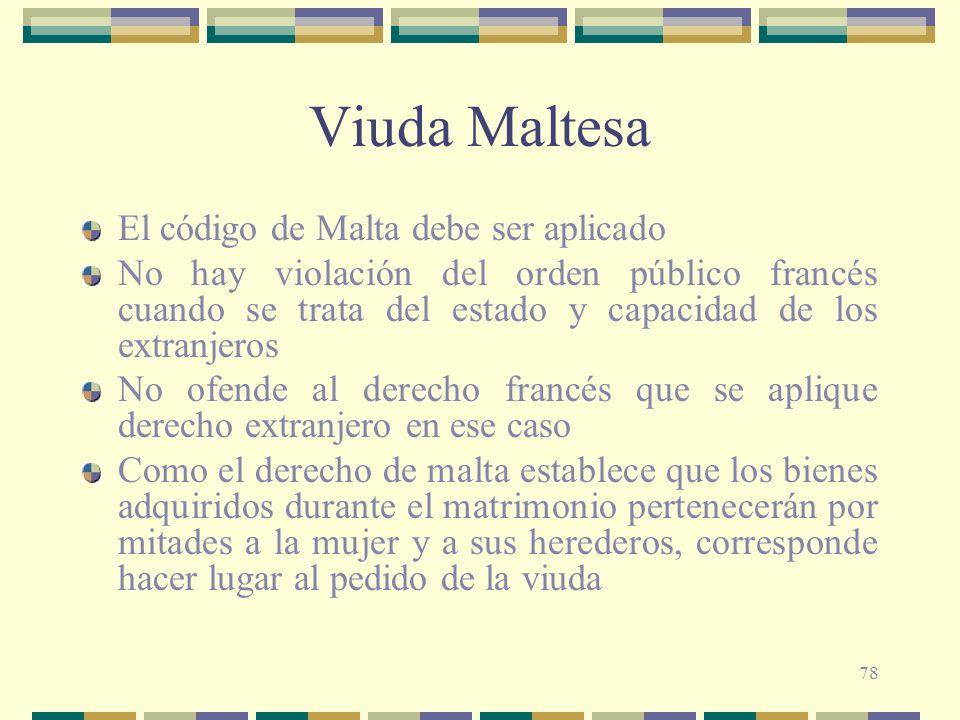 Viuda Maltesa El código de Malta debe ser aplicado