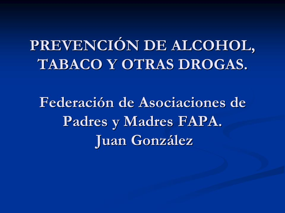 PREVENCIÓN DE ALCOHOL, TABACO Y OTRAS DROGAS