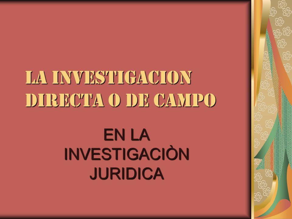 LA INVESTIGACION DIRECTA O DE CAMPO