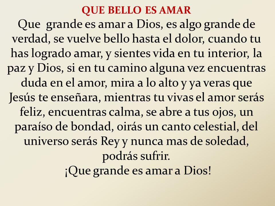 ¡Que grande es amar a Dios!