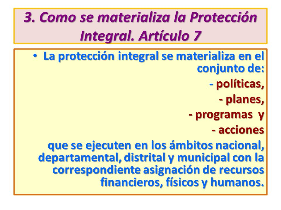 3. Como se materializa la Protección Integral. Artículo 7