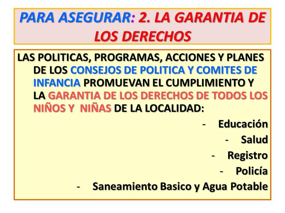 PARA ASEGURAR: 2. LA GARANTIA DE LOS DERECHOS