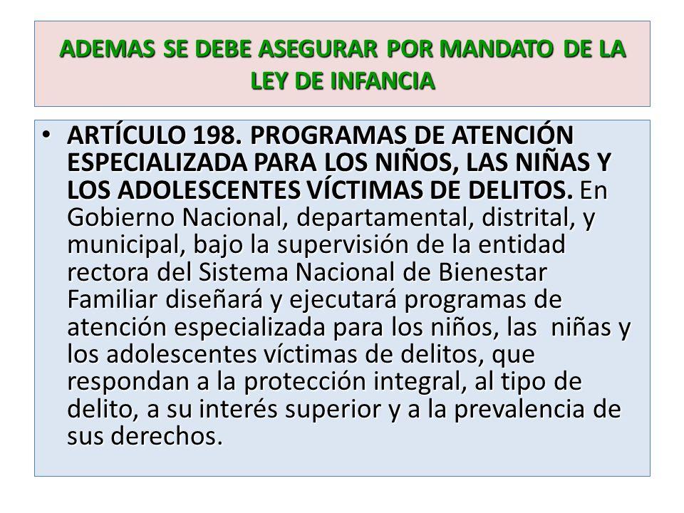 ADEMAS SE DEBE ASEGURAR POR MANDATO DE LA LEY DE INFANCIA