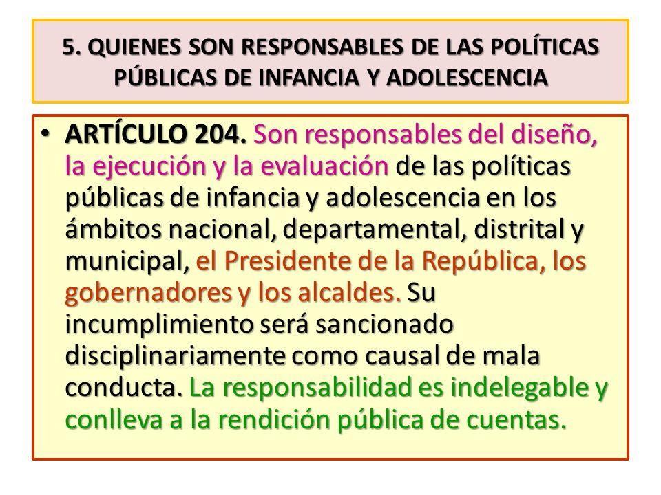5. quienes son Responsables de las políticas públicas de infancia y adolescencia