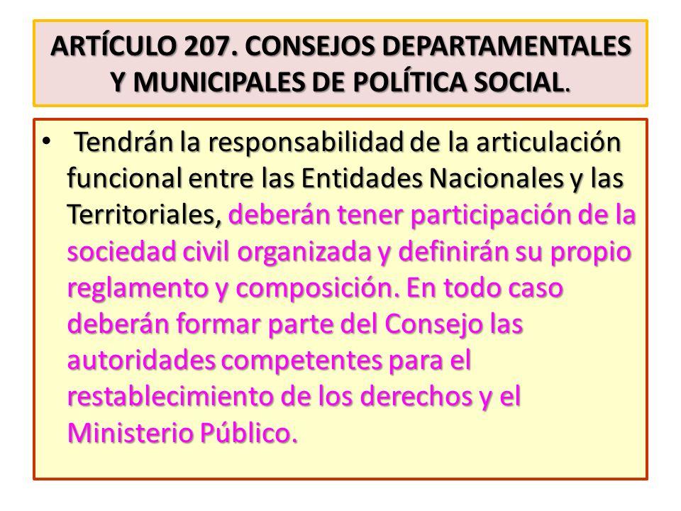 Artículo 207. Consejos departamentales y municipales de política social.