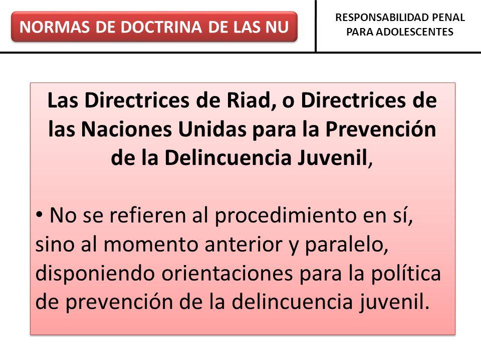 NORMAS DE DOCTRINA DE LAS NU RESPONSABILIDAD PENAL PARA ADOLESCENTES