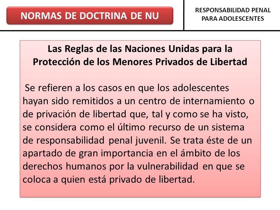 NORMAS DE DOCTRINA DE NU RESPONSABILIDAD PENAL PARA ADOLESCENTES