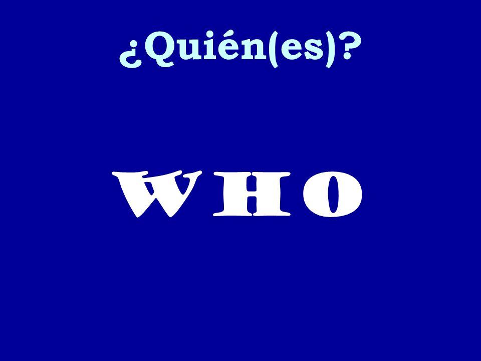 ¿Quién(es) who