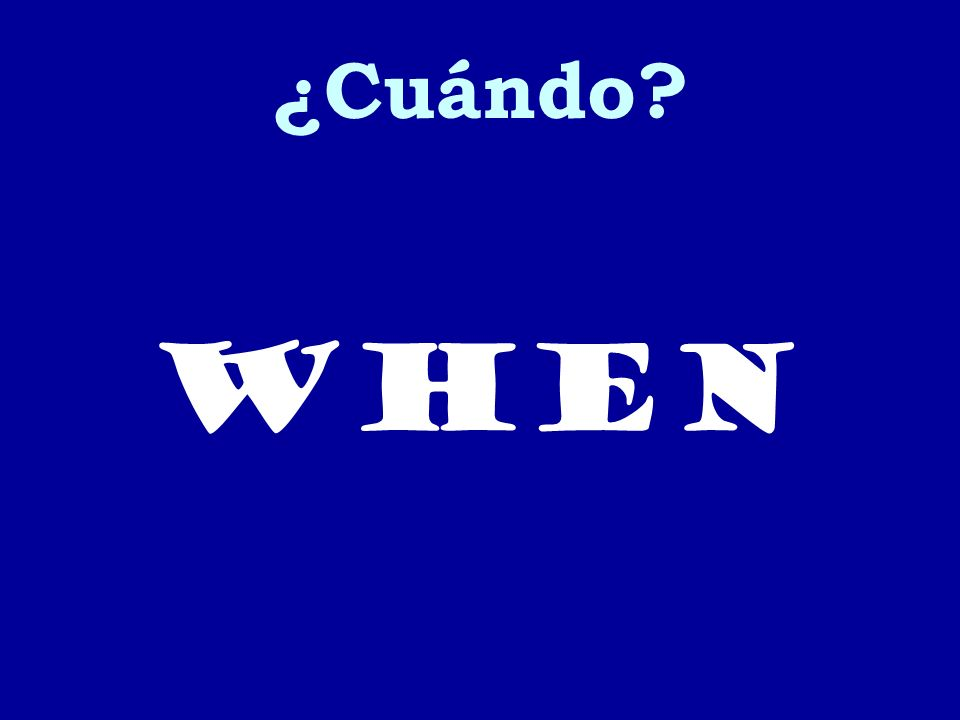 ¿Cuándo When
