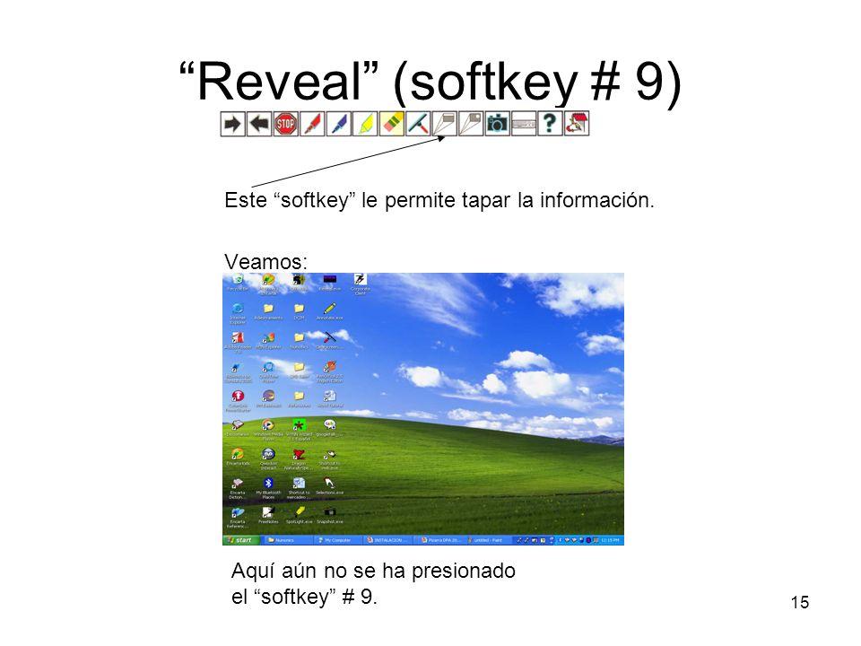Reveal (softkey # 9) Este softkey le permite tapar la información.
