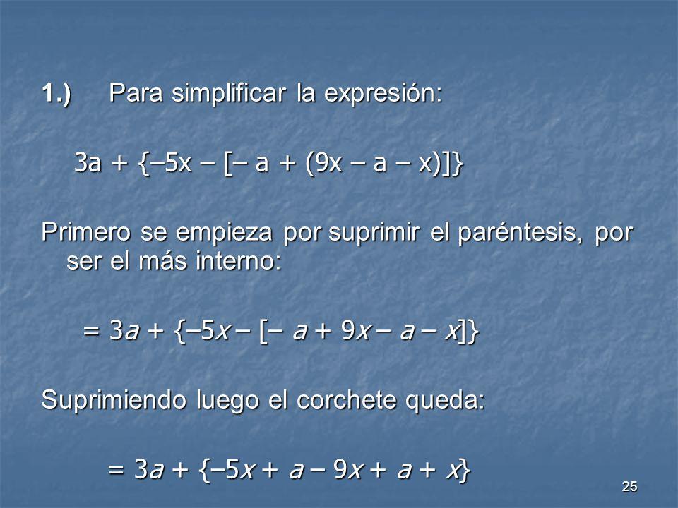 1.) Para simplificar la expresión: