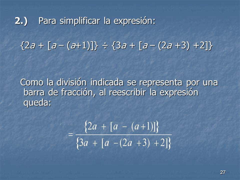2.) Para simplificar la expresión: