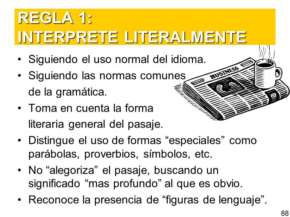 REGLA 1: INTERPRETE LITERALMENTE