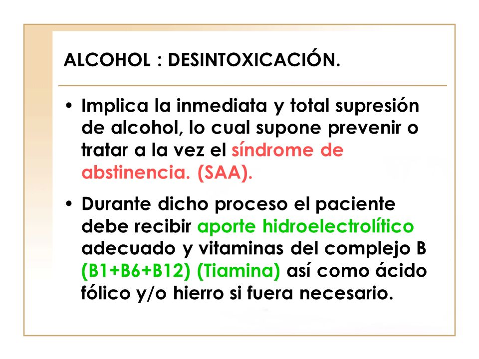 ALCOHOL : DESINTOXICACIÓN.