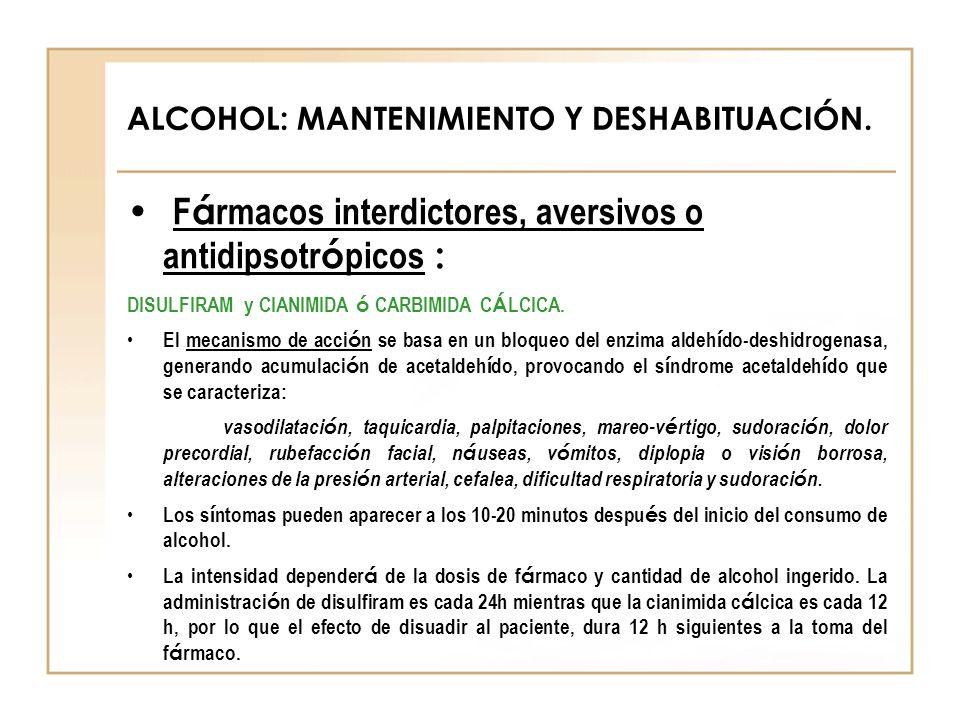 ALCOHOL: MANTENIMIENTO Y DESHABITUACIÓN.