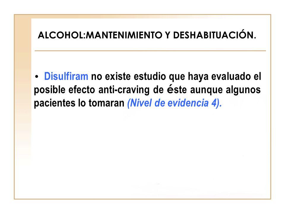 ALCOHOL:MANTENIMIENTO Y DESHABITUACIÓN.