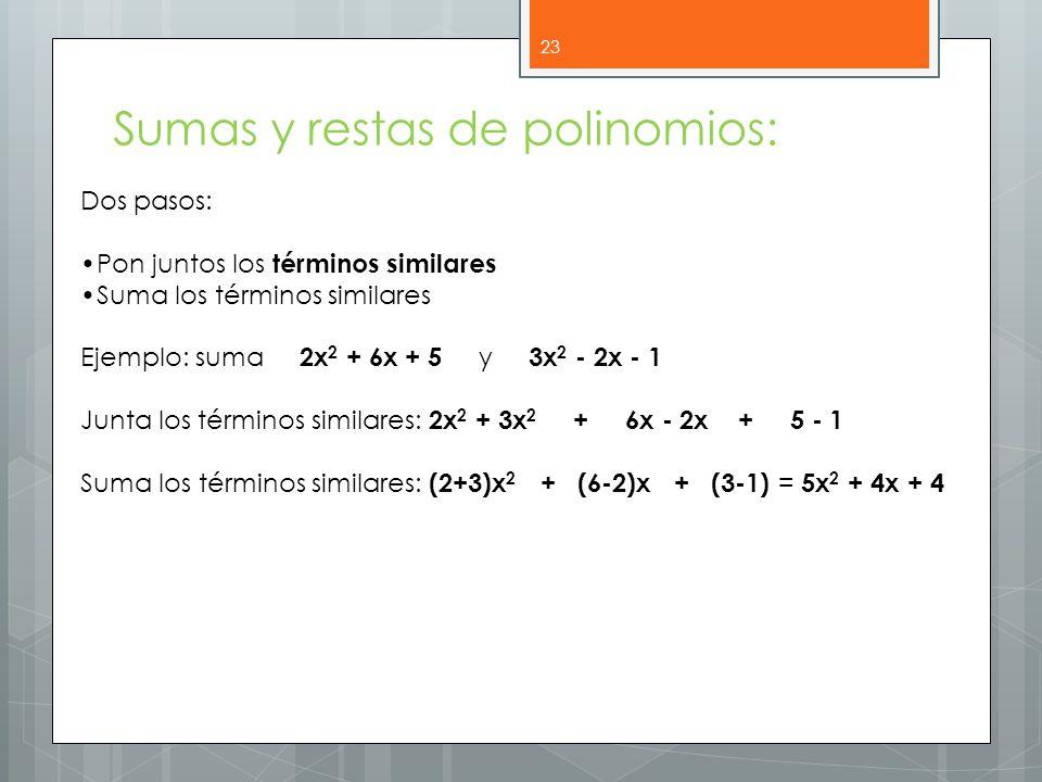 Sumas y restas de polinomios: